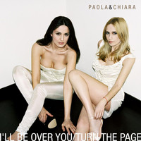 Paola & Chiara - I'll Be Over You - Ep