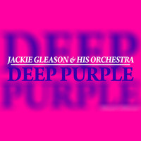 Jackie Gleason & His Orchestra - Deep Purple