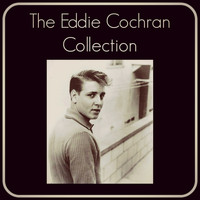 Eddie Cochran - The Eddie Cochran Collection