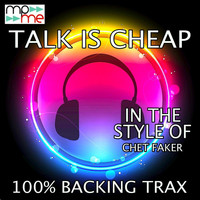 100% Backing Trax - Talk Is Cheap (Originally Performed by Chet Faker) [Karaoke Versions]