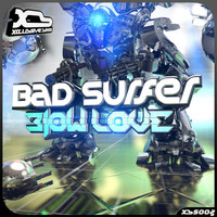 Bad Surfer - Blow Love