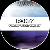 R3NY - Folow Your Time