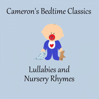Cameron's Bedtime Classics - Lullabies and Nursery Rhymes