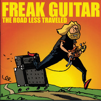 Mattias IA Eklundh - Freak Guitar: The Road Less Traveled