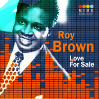 Roy Brown - Love for Sale