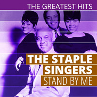 The Staple Singers - The Greatest Hits: The Staple Singers - Stand by Me