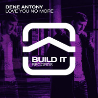 Dene Antony - Love You No More
