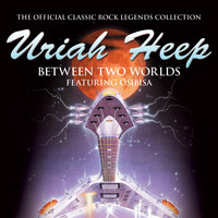 Uriah Heep - Between Two Worlds