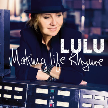 Lulu - Making Life Rhyme (Deluxe)