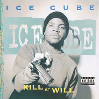 Ice Cube - Kill At Will (Explicit)