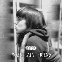 Rozi Plain - Friend City