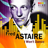 Fred Astaire - I Won't Dance