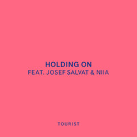 Tourist / Josef Salvat / Niia - Holding On