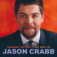 Jason Crabb - Through The Fire: The Best Of Jason Crabb