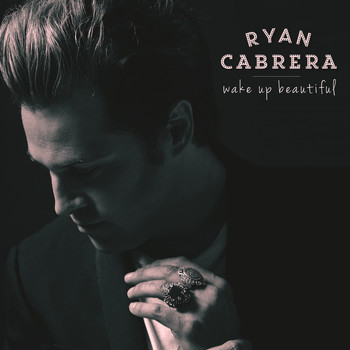 Ryan Cabrera - Wake Up Beautiful