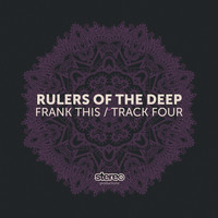 Rulers Of The Deep - Frank This / Track Four