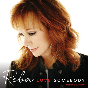 Reba McEntire - Love Somebody (Deluxe Edition)