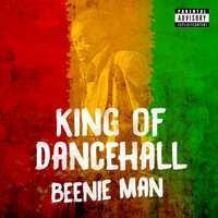 Beenie Man - King of Dancehall (Explicit)