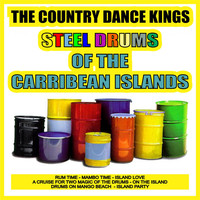 The Country Dance Kings - Steel Drums of the Caribbean Islands