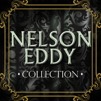 Nelson Eddy - Nelson Eddy Collection