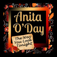 Anita O'Day - The Way You Look Tonight