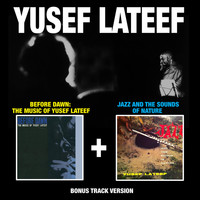 Yusef Lateef - Before Down: The Music of Yusef Lateef + Jazz and the Sounds of Nature (Bonus Track Version)