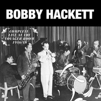 Bobby Hackett - Complete Live at the Voyager Room 1956 - 1958 (Live)