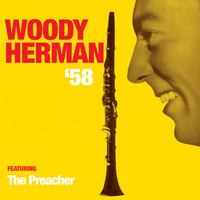 "Woody Herman - Woody Herman '58 (feat. ""The Preacher"")"