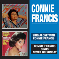 "Connie Francis - Sing Along with Connie Francis + Connie Francis Sings ""Never on Sunday"""
