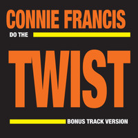 Connie Francis - Do the Twist (Bonus Track Version)