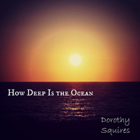 Dorothy Squires - How Deep Is the Ocean