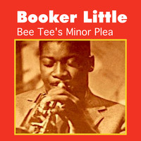Booker Little - Bee Tee's Minor Plea