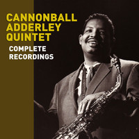 Cannonball Adderley - Complete Recordings by the Cannonball Adderley Quintet