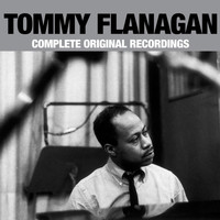 Tommy Flanagan - Complete Original Recordings