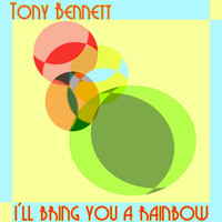 Tony Bennett - I'll Bring You a Rainbow