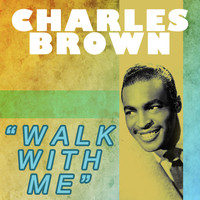 Charles Brown - Walk with Me