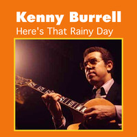 Kenny Burrell - Here's That Rainy Day