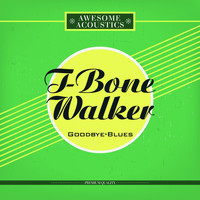 T-Bone Walker - Goodbye-Blues