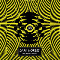 Dark Horses - Saturn Returns