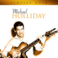 Michael Holliday - Vintage Gold