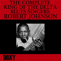 Robert Johnson - The Complete King of the Delta Blues Singers