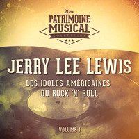 Jerry Lee Lewis - Les idoles américaines du rock 'n' roll : Jerry Lee Lewis, Vol. 1
