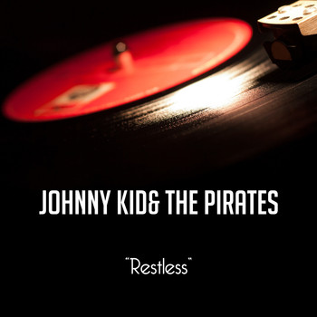 Johnny Kidd And The Pirates - Restless