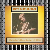 Roy Buchanan - At My Father's Place, New York, 1978 (Remastered) [Live]