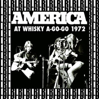 America - At Whisky A-Go-Go, 1972 (Remastered) [Live]