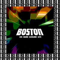 Boston - At Agora Ballroom, Cleveland 1976 (Remastered) [Live]