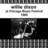 Willie Dixon - At Chicago Blues Festival, 1980 (Remastered) [Live]