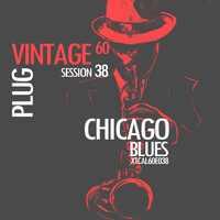 Various Artists - Vintage Plug 60: Session 38 - Chicago Blues