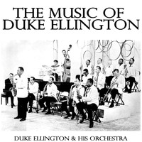 Duke Ellington And His Orchestra - The Music of Duke Ellington