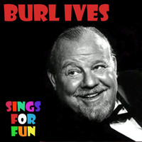 Burl Ives - Burl Ives Sings for Fun